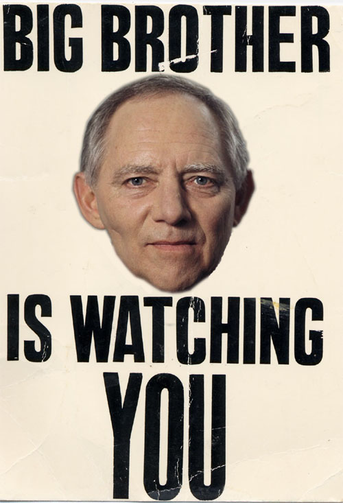 Big brother Schäuble is watching you